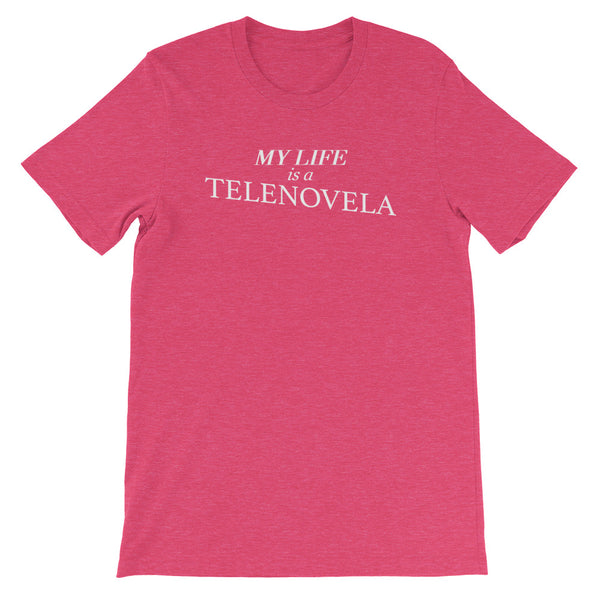 My Life Is A Telenovela (White Lettering) Tee
