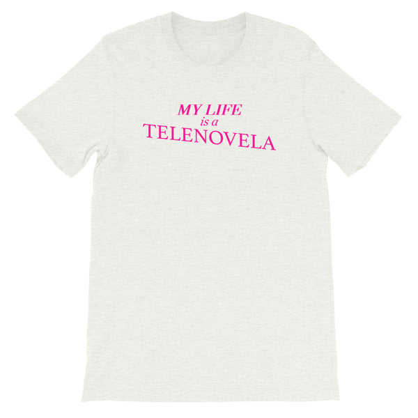 My Life Is A Telenovela (Pink Lettering) Tee