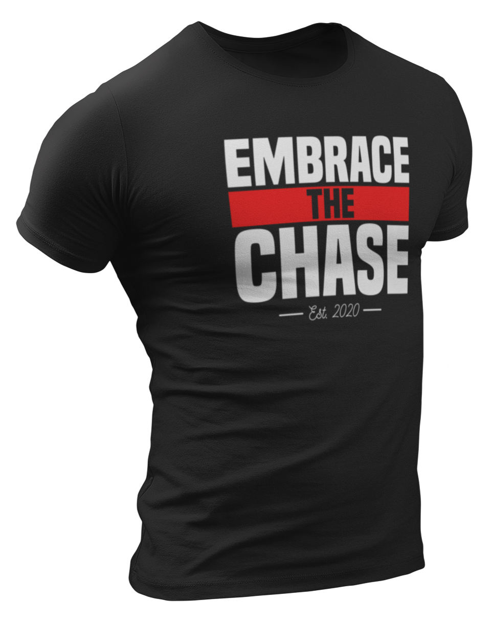 Embrace The Chase T-Shirt