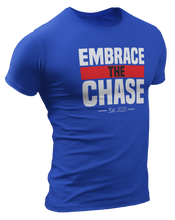 Load image into Gallery viewer, Embrace The Chase T-Shirt