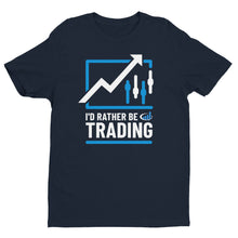 "Load image into Gallery viewer, ""I'd Rather Be Trading"" T-Shirt"