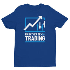 """I'd Rather Be Trading"" T-Shirt"