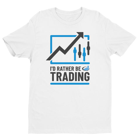 """I'd Rather Be Trading"" T-Shirt (White)"