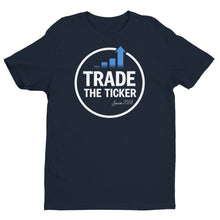 "Load image into Gallery viewer, ""Trade the Ticker"" T-Shirt"