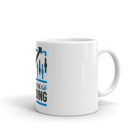 """I'd Rather Be Trading"" Mug"