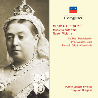 Music All Powerful: Music to Entertain Queen Victoria - Purcell Consort of Voices