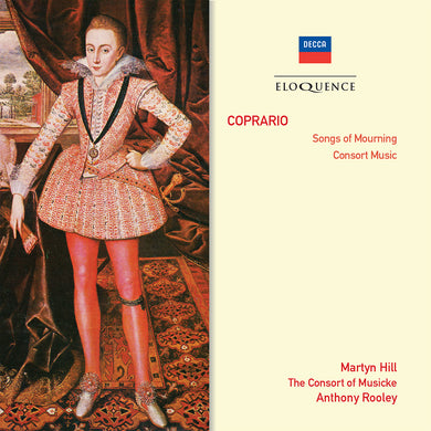 COPRARIO: Songs of Mourning - Hill, Rooley, Jones, The Consort of Musicke