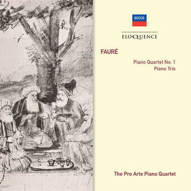FAURE: Piano Quartet No. 1, Piano Trio - Pro Arte Piano Quartet