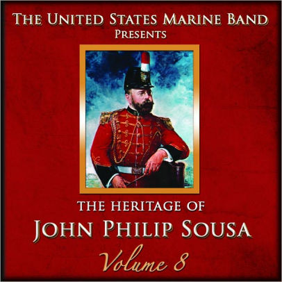 SOUSA: HERITAGE OF JOHN PHILIP SOUSA, VOLUME 8 - US MARINE BAND (2 CDS)