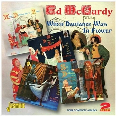 ED MCCURDY: When Dalliance Was In Flower - Four Complete Albums (2 CDS)