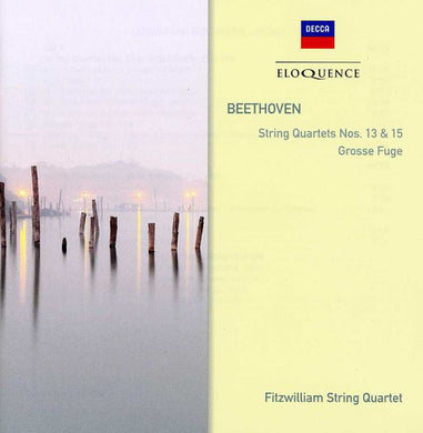 BEETHOVEN: STRING QUARTETS NO. 13 & 15; GROSSE FUGE - FITZWILLIAM STRING QUARTET (2 CDS)