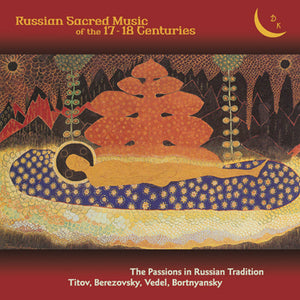 Russian Sacred Music of the 17 & 18 Centuries - The Glinka Choir