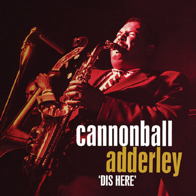 CANNONBALL ADDERLEY: Dis Here (4 CDs)