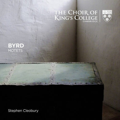 Byrd: Motets - Choir of King's College