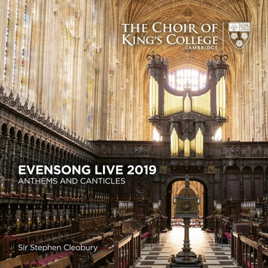 Evensong Live 2019: Anthems And Canticles - The Choir of King's College Cambridge