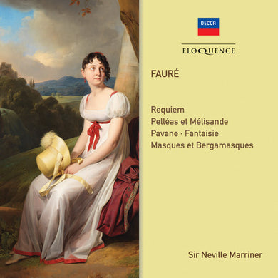 FAURE: REQUIEM, ORCHESTRAL WORKS - MARRINER, ACADEMY OF ST. MARTIN IN THE FIELDS