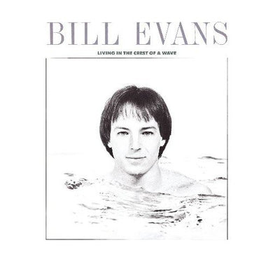 BILL EVANS: Living In The Crest Of A Wave