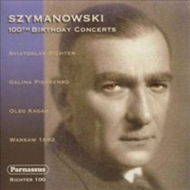 SZYMANOWSKI: 100TH BIRTHDAY CONCERTS - RICHTER, PISARENKO (2 CDS)