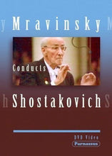 Load image into Gallery viewer, MRAVINSKY CONDUCTS SHOSTAKOVICH - LENINGRAD PHILHARMONIC ORCHESTRA (DVD)