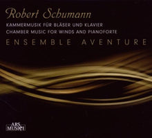 Load image into Gallery viewer, SCHUMANN: Chamber Music For Winds & Pianoforte - Ensemble Aventure