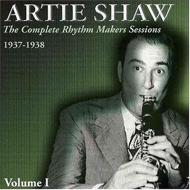 ARTIE SHAW: Complete Rhythm Makers Sessions 1937-1938, Vol. 1 (2 CDs)