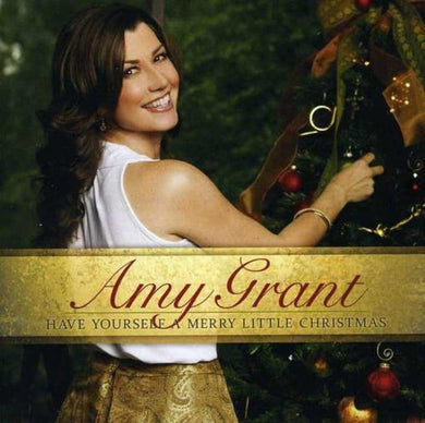 AMY GRANT: Have Yourself a Merry Little Christmas