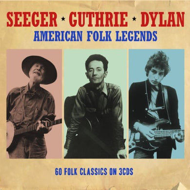 SEEGER - GUTHRIE - DYLAN: AMERICAN FOLK LEGENDS (3 CDS)