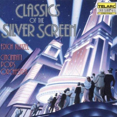 Classics of the Silver Screen - Erich Kunzel, Cincinnati Pops Orchestra