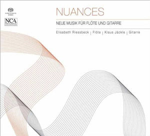 NUANCES: NEW MUSIC FOR FLUTE AND GUITAR - ELISABETH REISSBECK, FLUTE; JACKLE KLAUS, GUITAR