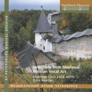 SELECTIONS FROM RUSSIAN MEDIEVAL VOCAL ART - Lege Artis Chamber Choir, Boris Abalian