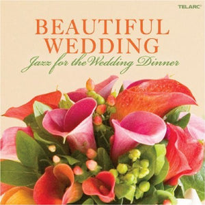 BEAUTIFUL WEDDING: JAZZ FOR THE WEDDING DINNER: Tony DeSare, Ray Charles & Count Basie Orch, Diane Schuur