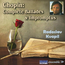 Load image into Gallery viewer, CHOPIN: COMPLETE BALLADES & IMPROMPTUS - RADOSLAV KVAPIL