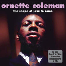 Load image into Gallery viewer, Ornette Coleman: The Shape Of Jazz To Come/Something Else!! (2 CDs)