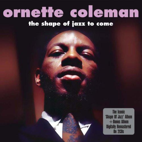 Ornette Coleman: The Shape Of Jazz To Come/Something Else!! (2 CDs)