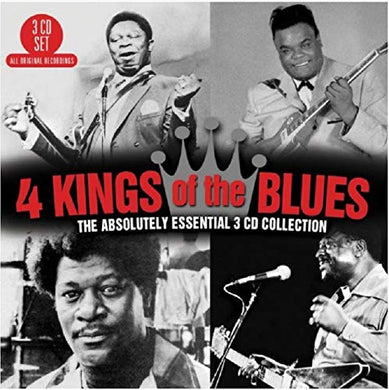 4 KINGS OF THE BLUES: The Absolutely Essential Collection