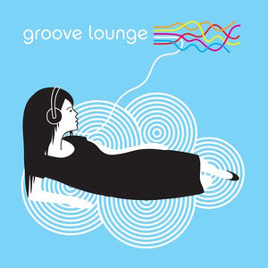 GROOVE LOUNGE: Groove Holmes, Grant Green, Pat Martino, Donny Criss, Joao Donato