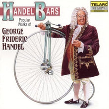 Load image into Gallery viewer, HANDEL: Handelbars: POPULAR WORKS OF HANDEL