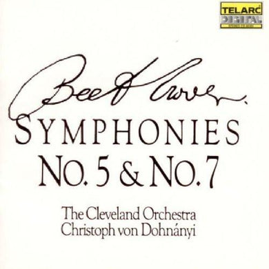 Beethoven: Symphonies No. 5 & No. 7 - Cleveland Orchestra, von Dohnanyi
