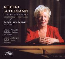 Load image into Gallery viewer, SCHUMANN: REDISCOVERING SCHUMANN - ANGELIKA NEBEL