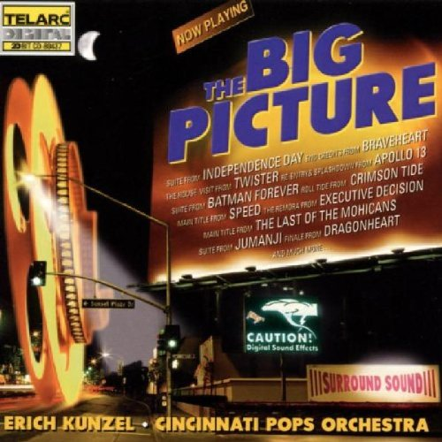ERICH KUNZEL & CINCINNATI POPS ORCHESTRA: The Big Picture - Movie Classics