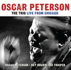 OSCAR PETERSON: THE TRIO LIVE FROM CHICAGO (2 CDS)