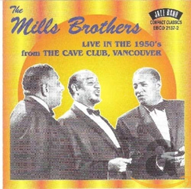 MILLS BROTHERS: Live in The 1950's from The Cave Club, Vancouver