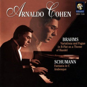 BRAHMS: VARIATIONS & FUGUE IN B FLAT; SCHUMANN: FANTASY IN C OP 17 - ARNALDO COHEN