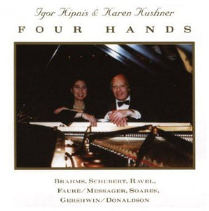 ONE PIANO: FOUR HANDS - IGOR KIPNIS, KAREN KUSHNER