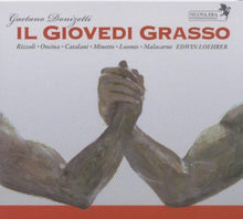 Load image into Gallery viewer, DONIZETTI: Il Giovedi Grasso