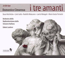 Load image into Gallery viewer, Cimarosa: I Tre Amanti (2 CDs)