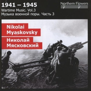 WARTIME MUSIC, VOLUME 03 - MIASKOVSKY: SYMPHONIES 24 & 25