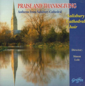 PRAISE & THANKSGIVING: ANTHEMS FROM SALISBURY CATHEDRAL