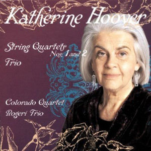 HOOVER: STRING QUARTETS 1 & 2;  PIANO TRIO - COLORADO QUARTET