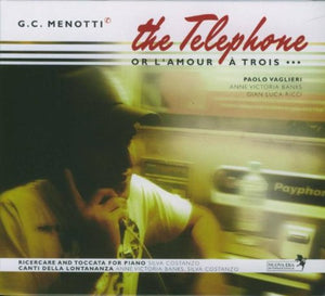 MENOTTI: The Telephone Or L'Amour A Trois and More